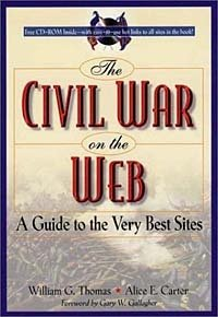 The Civil War on the Web: A Guide to the Very Best Sites