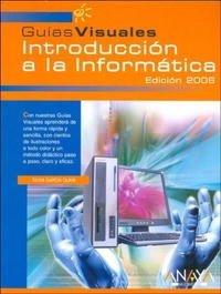 Introduccion a La Informatica, 2006 / Introduction to Computer, 2006 (Guias Visuales / Visual Guides)