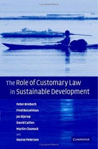 The Role of Customary Law in Sustainable Development (Cambridge Studies in Law and Society)