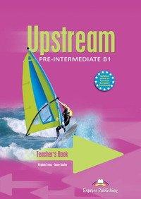Upstream: Pre-Intermediate B1: Teacher's Book