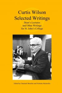 Curtis Wilson, Selected Writings. Dean's Lectures and Other Writings for St. John's College