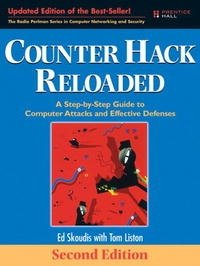 Counter Hack Reloaded: A Step-by-Step Guide to Computer Attacks and Effective Defenses (2nd Edition) (Prentice Hall Series in Computer Networking and Distributed Systems)