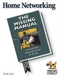 Home Networking (Missing Manual), Scott Lowe