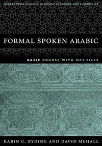 FORMAL SPOKEN ARABIC: Basic Course with Mp3 Files (Georgetown Classics in Arabic Language and Linguistics)