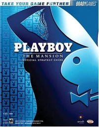 Playboy: The Mansion(tm) Official Strategy Guide (Bradygames Take Your Games Further)