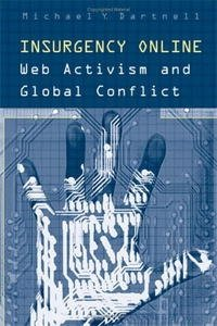 Insurgency Online: Web Activism and Global Conflict (Digital Futures)