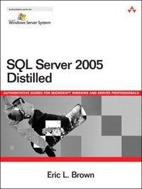 SQL Server 2005 Distilled (Microsoft Windows Server)