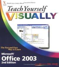 Teach Yourself VISUALLY Office 2003 (Teach Yourself)