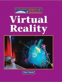 The Lucent Library of Science and Technology - Virtual Reality (The Lucent Library of Science and Technology)