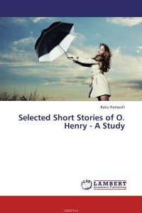 Selected Short Stories of O. Henry - A Study