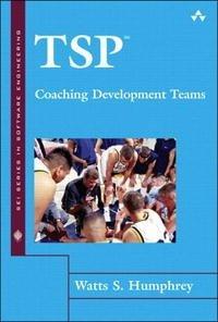 TSP(SM)-Coaching Development Teams (Sei Series in Software Engineering)