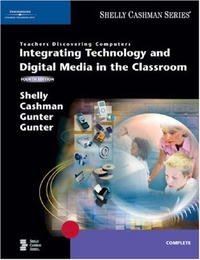 Teachers Discovering Computers: Integrating Technology and Digital Media in the Classroom, Fourth Edition (Shelly Cashman Series)