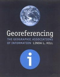 Georeferencing: The Geographic Associations of Information (Digital Libraries and Electronic Publishing)