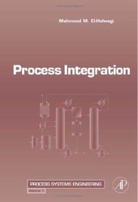Process Integration, Volume 7 (Process Systems Engineering) (Process Systems Engineering)