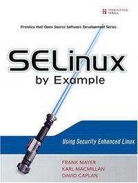 SELinux by Example: Using Security Enhanced Linux (By Example)