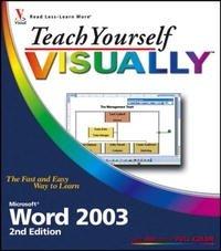 Teach Yourself VISUALLY Microsoft Word 2003 (Teach Yourself Visually)