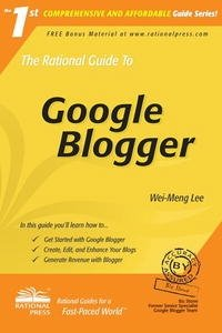 The Rational Guide to Google Blogger (Rational Guides)
