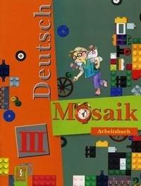Deutsch Mosaik 3: Arbeitsbuch / Немецкий язык. Мозаика. 3 класс