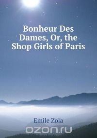 Bonheur Des Dames, Or, the Shop Girls of Paris
