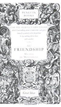 On Friendship (Penguin Classics Deluxe Edition)