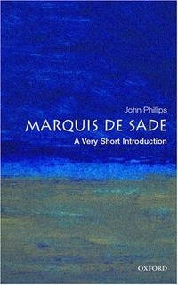 The Marquis de Sade: A Very Short Introduction (Very Short Introductions)