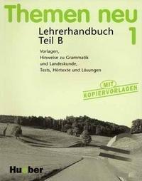 Themen neu 1. Lehrerhandbuch Teil B. Lehrwerk fur Deutsch als Fremdsprache