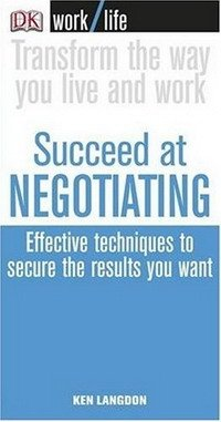 Work Life: Succeed at Negotiating (Essential Managers)