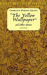 """""""The Yellow Wallpaper"""" and Other Stories"""