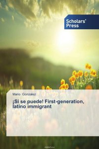 ?Si se puede! First-generation, latino immigrant