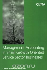 Management Accounting in Small Growth Orientated Service Sector Businesses