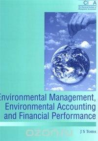Environmental Management, Environmental Accounting and Financial Performance