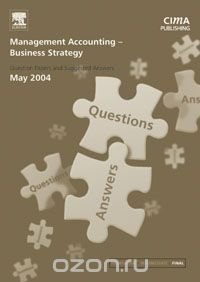Management Accounting- Business Strategy May 2004 Exam Q&As
