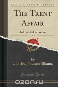 the trent affair The trent affair was a diplomatic incident that occurred on november 8 th 1861 between the united states and england during the civil war a united states ship the san jacinto operating in the caribbean stopped the british mail ship the trent and arrested four of its passengers.