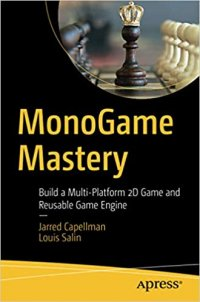 MonoGame Mastery: Build a Multi-Platform 2D Game and Reusable Game Engine