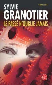 Le Passe' n'oublie jamais, Sylvie Granotier