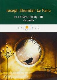 In a Glass Darkly 3: Carmilla