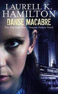 Danse Macabre (Anita Blake Vampire Hunter 13)