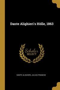 Dante Alighieri's Holle, 1863