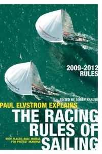 Paul Elvstrom Explains the Racing Rules of Sailing, 2009-2012 Rules