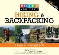 Knack Hiking and Backpacking: A Complete Illustrated Guide (Knack: Make It easy)