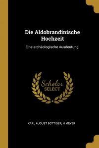 Die Aldobrandinische Hochzeit. Eine archaologische Ausdeutung