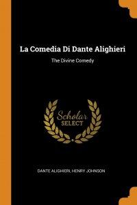 La Comedia Di Dante Alighieri. The Divine Comedy