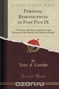 Personal Reminiscences of Pope Pius IX